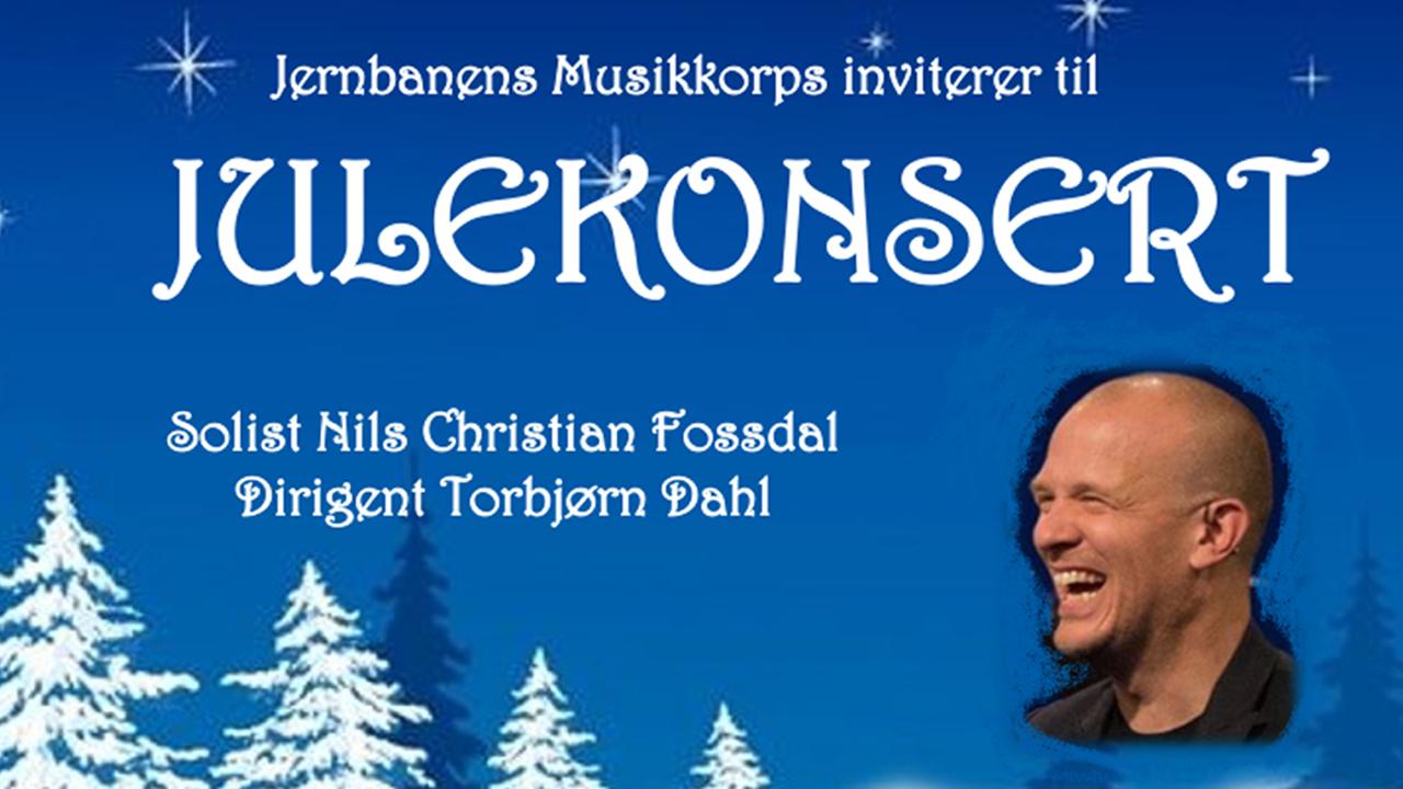 Julekonsert med Jernbanens Musikkorps og Nils Christian Fossdal